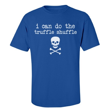 Truffle Shuffle Unisex Port & Company Essential Tee