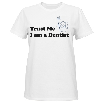 Trust Me I am a Dentist