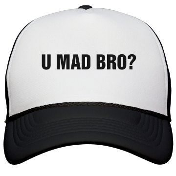 U Mad Bro Hat