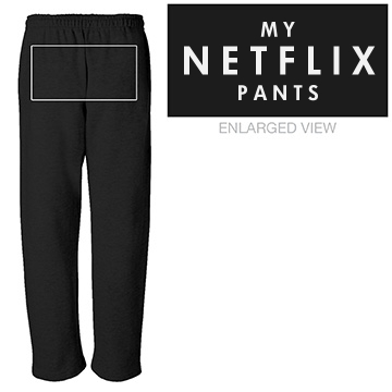 Weekend Netflix Pants