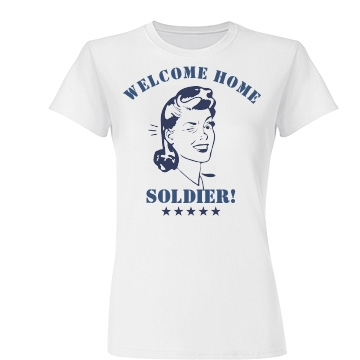 Welcome Home Soldier Junior Fit Basic Tultex Fine Jersey Tee