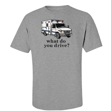 What Do You Drive? Medic Unisex Gildan Heavy Cotton Crew Neck Tee
