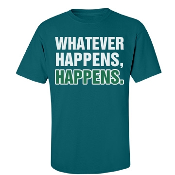 What Happens, Happens Unisex Port & Company Essential Tee