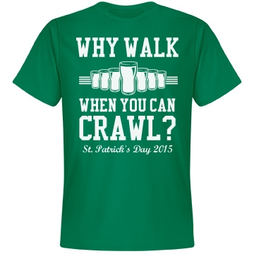Why Walk St. Patrick's Unisex Anvil Lightweight Fashion Tee