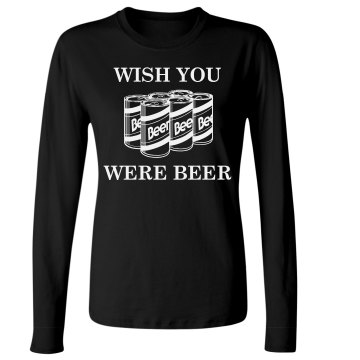 Wish You Were Beer Junior Fit Bella Long Sleeve Crewneck Jersey Tee