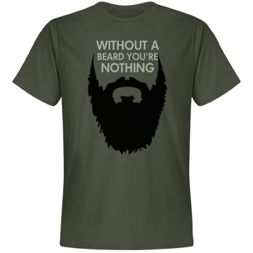 Without A Beard Shirt Unisex Anvil Lightwe