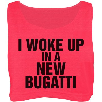 Woke Up New Bugatti