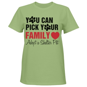 You Can Pick Your Family Misses Relaxed Fit Port & Company Essential Tee