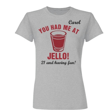 You Had Me At 21st B-Day Junior Fit Basic Tultex Fine Jersey Tee