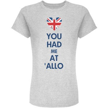 You Had Me At 'Allo Junior Fit American A