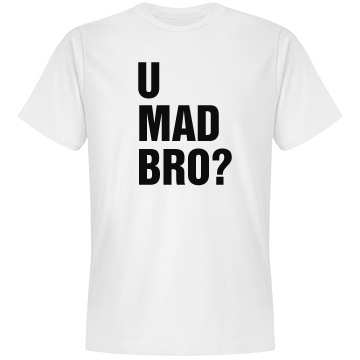 You Mad Bro? Unisex Anvil Lightweight Fashion Tee