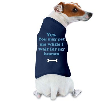 You May Pet Me Doggie Skins Dog Tank Top
