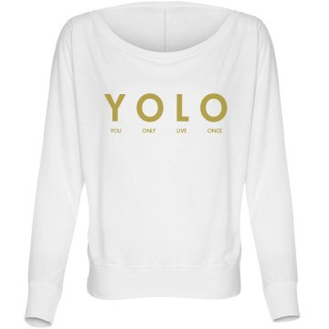 You Only Live Once Bella Flowy Lightweight Long Sleeve Dolman Tee