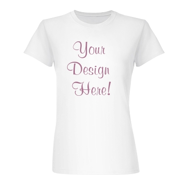 Your Design Here Junior Fit Basic Bella Favorite Tee