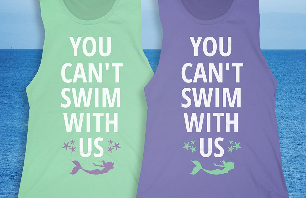 You Cant Swim With Us Mermaid Friend Tanks